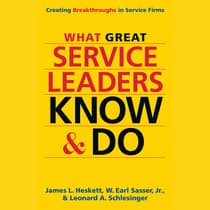 What Great Service Leaders Know and Do by James L. Heskett audiobook