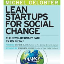 Lean Startups for Social Change by Michel Gelobter audiobook
