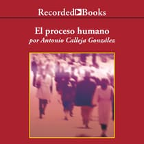 El proceso humano (The Human Process) by Antonio Calleja González audiobook
