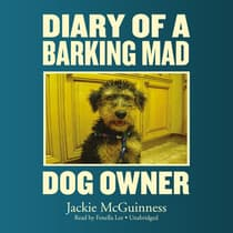 Diary of a Barking Mad Dog Owner by Jackie McGuinness audiobook
