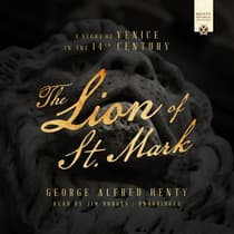 The Lion of St. Mark by George Alfred Henty audiobook