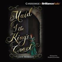 Maid of the King's Court by Lucy Worsley audiobook