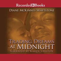 Trading Dreams At Midnight by Diane McKinney-Whetstone audiobook