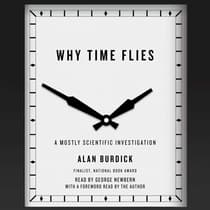 Why Time Flies by Alan Burdick audiobook
