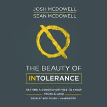 The Beauty of Intolerance by Josh McDowell audiobook