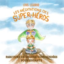 Les méditations des super-héros by Louis Legrand   audiobook