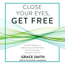 Close Your Eyes, Get Free by Grace Smith audiobook