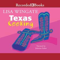 Texas Cooking by Lisa Wingate audiobook