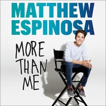 Matthew Espinosa: More Than Me by Matthew Espinosa audiobook