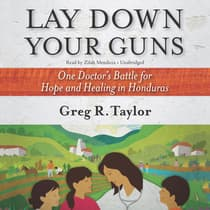 Lay Down Your Guns by Greg R. Taylor audiobook