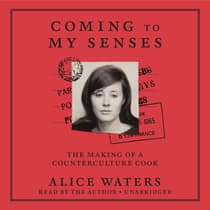 Coming to My Senses by Alice Waters audiobook