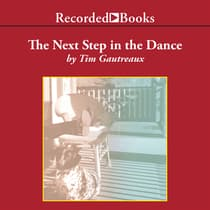 The Next Step in the Dance by Tim Gautreaux audiobook