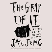 The Grip of It by Jac Jemc audiobook