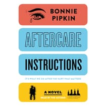 Aftercare Instructions by Bonnie Pipkin audiobook