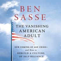 The Vanishing American Adult by Ben Sasse audiobook