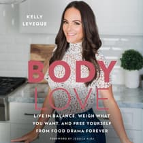 Body Love by Kelly LeVeque audiobook