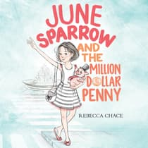 June Sparrow and the Million-Dollar Penny by Rebecca Chace audiobook
