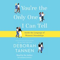 You're the Only One I Can Tell by Deborah Tannen audiobook