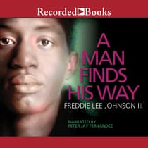 A Man Finds His Way by Freddie Lee Johnson audiobook