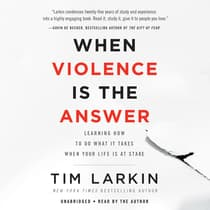 When Violence Is the Answer by Tim Larkin audiobook