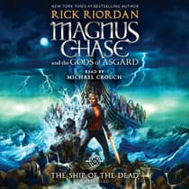Magnus Chase and the Gods of Asgard, Book 3: The Ship of the Dead by Rick Riordan audiobook