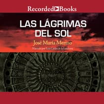 Las lagrimas del sol (The Tears of the Sun) by José María Merino audiobook