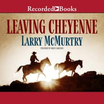 Leaving Cheyenne by Larry McMurtry audiobook