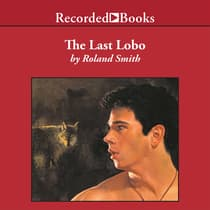 The Last Lobo by Roland Smith audiobook