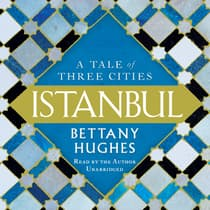 Istanbul by Bettany Hughes audiobook