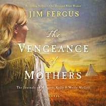 The Vengeance of Mothers by Jim Fergus audiobook