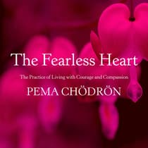 The Fearless Heart by Pema Chödrön audiobook