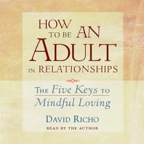 How to Be an Adult in Relationships by David Richo audiobook