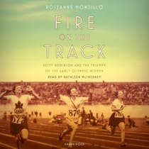Fire on the Track by Roseanne Montillo audiobook