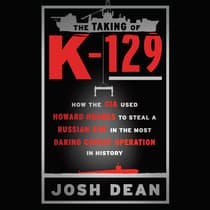 The Taking of K-129 by Josh Dean audiobook