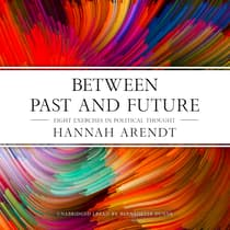 Between Past and Future by Hannah Arendt audiobook
