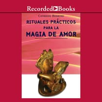 Rituales Practicos para Magia de Amor (Practical Rituals for the Magic of Love) by Catherine Bermond audiobook