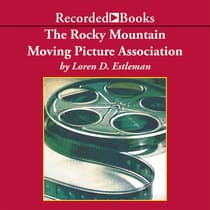 The Rocky Mountain Moving Picture Association by Loren D. Estleman audiobook