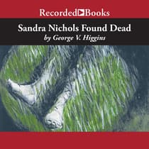 Sandra Nichols Found Dead by George V. Higgins audiobook