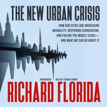 The New Urban Crisis by Richard Florida audiobook