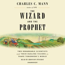 The Wizard and the Prophet by Charles C. Mann audiobook