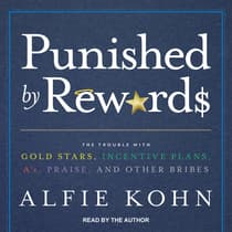 Punished by Rewards by Alfie Kohn audiobook