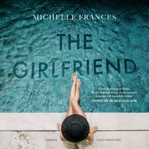 The Girlfriend by Michelle Frances audiobook