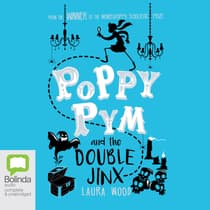 Poppy Pym and the Double Jinx by Laura Wood audiobook