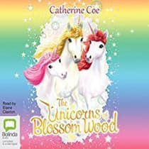 The Unicorns of Blossom Wood Series by Catherine Coe audiobook