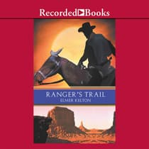 Ranger's Trail by Elmer Kelton audiobook