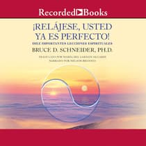 Relajese usted ya es perfecto (Relax, You Are Already Perfect!) by Bruce Schneider audiobook