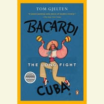Bacardi and the Long Fight for Cuba by Tom Gjelten audiobook