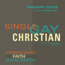 Single, Gay, Christian by Gregory Coles audiobook