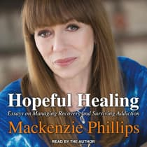 Hopeful Healing by Mackenzie Phillips audiobook