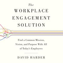 The Workplace Engagement Solution by David Harder audiobook
